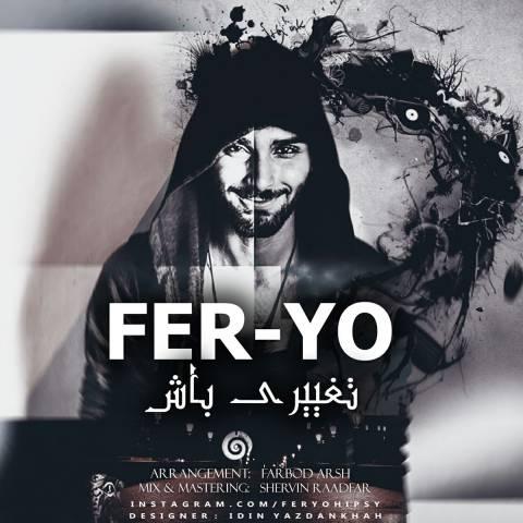 دانلود آهنگ FerYo به نام تغییری باش
